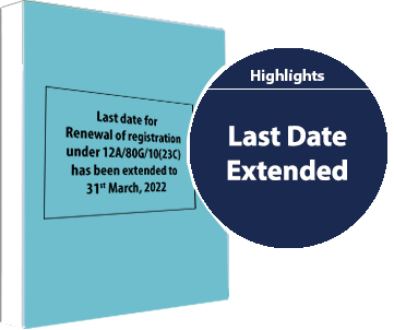 Extension of due date for Renewal of Registration under 12AB, 10(23C) and 80G