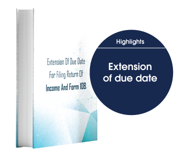 Extension of due date for filing Return of Income and Form 10B